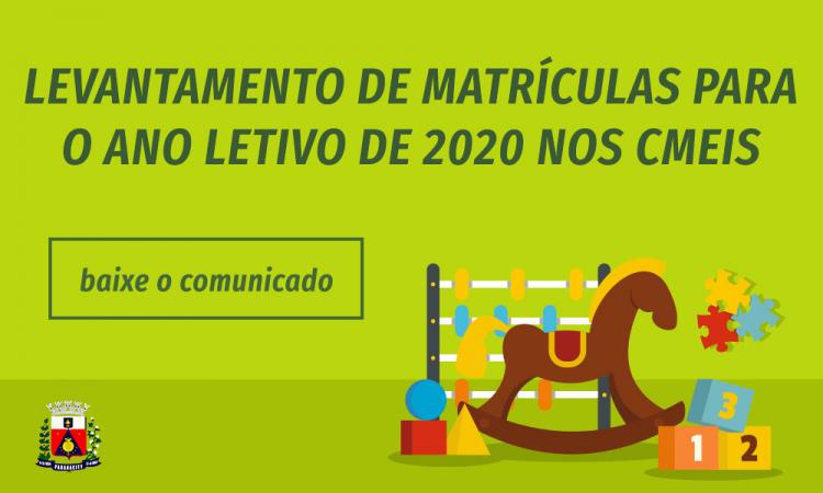 Levantamento de matrículas para o ano letivo de 2020 nos CMEIs.