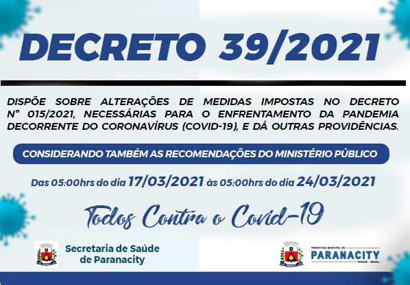 Decreto  39/2021 – Medidas para o enfrentamento do COVID-19 – de 17/03/2021 à 24/03/2021