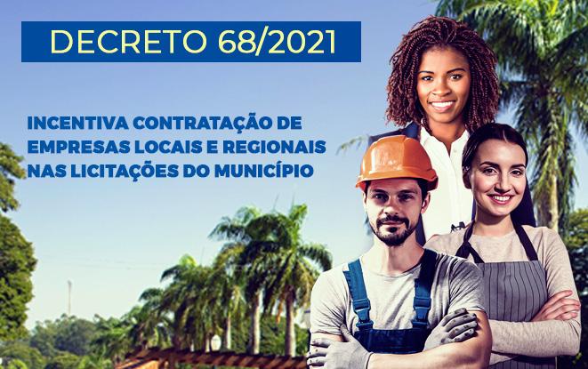 Decreto nº 68/2021 – Incentiva contratação de empresas locais e regionais nas licitações do município.